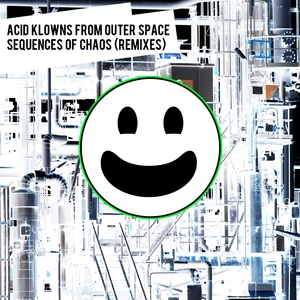 ACID KLOWNS FROM OUTER SPACE - Sequences Of Chaos