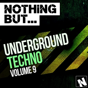 VARIOUS - Nothing But... Underground Techno Vol 9