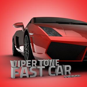 VIPER TONE - Fast Car
