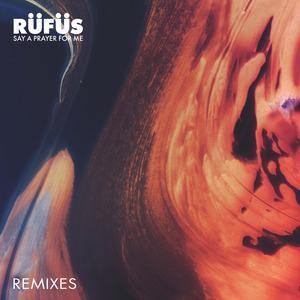 RUFUS - Say A Prayer For Me (Remixes)
