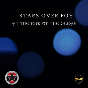 STARS OVER FOY - At The End Of The Ocean