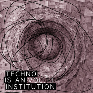 VARIOUS - Techno Is An Institution Vol 1