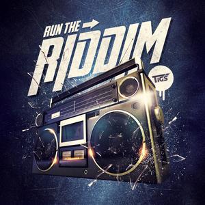 TIGS - Run The Riddim