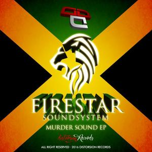 FIRESTAR SOUNDSYSTEM - Murder Sound EP