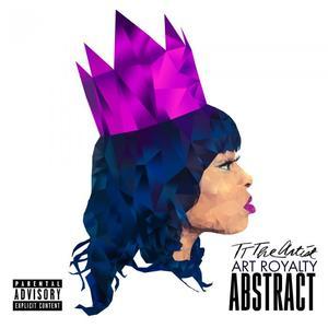 TT THE ARTIST - Art Royalty Abstract (Explicit)