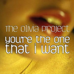 THE OLIVIA PROJECT - You're The One That I Want