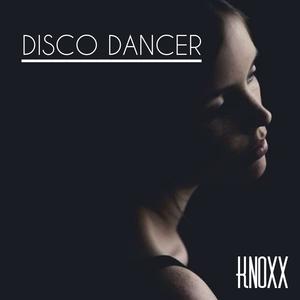 KNOXX - Disco Dancer