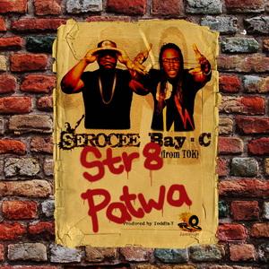 SEROCEE - Str8 Patwa