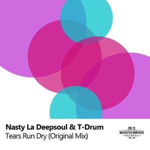 NASTY LA DEEPSOUL/T DRUM - Tears Run Dry