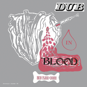 SKIN FLESH/BONES - Dub In Blood