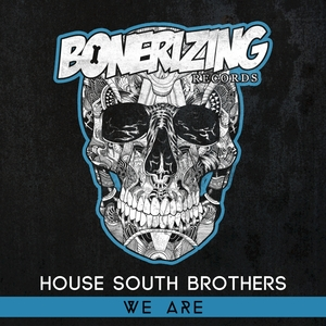 HOUSE SOUTH BROTHERS - We Are