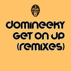 DOMINEEKY - Get On Up