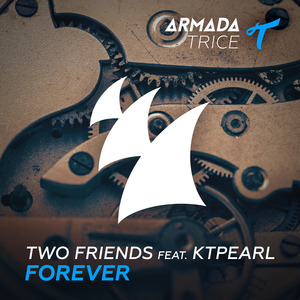 TWO FRIENDS feat KTPEARL - Forever