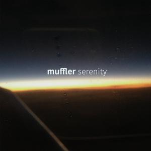 MUFFLER - Serenity