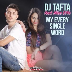 DJ TAFTA feat MISS EFFE - My Every Single Word