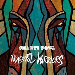 SHANTI POWA - Peaceful Warriors