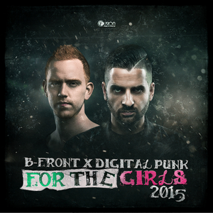 B-FRONT/DIGITAL PUNK - For The Girls 2015