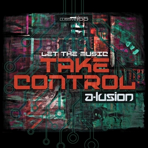 A-LUSION - Let The Music Take Control