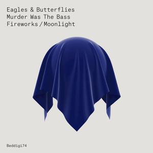 EAGLES/BUTTERFLIES - Murder Was The Bass