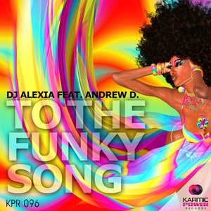 DJ ALEXIA feat ANDREW D - To The Funky Song