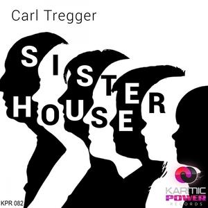 CARL TREGGER - Sister House