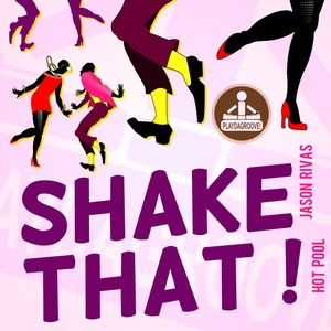 HOT POOL/JASON RIVAS - Shake That!