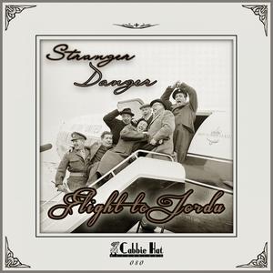 STRANGER DANGER - Flight To Jordu