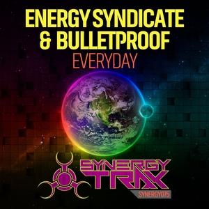 ENERGY SYNDICATE/BULLETPROOF - Everyday