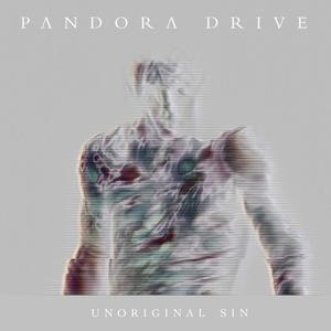PANDORA DRIVE - Unoriginal Sin