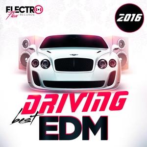 VARIOUS - Best Driving EDM 2016 (unmixed tracks)