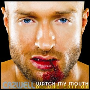 CAZWELL - Watch My Mouth (Deluxe Edition) (Explicit)