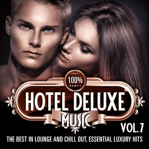 VARIOUS - 100% Hotel Deluxe Music Vol 7