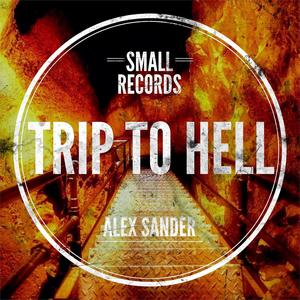 ALEX SANDER - Trip To Hell