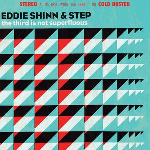 EDDIE SHINN/STEP - The Third Is Not Superfluous