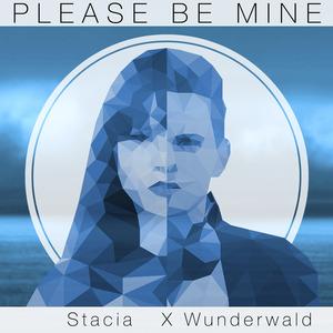 STACIA X WUNDERWALD - Please Be Mine