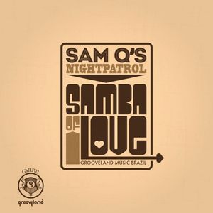 SAM QS NIGHT PATROL - Samba Of Love