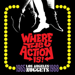 VARIOUS - Where The Action Is! Los Angeles Nuggets 1965-1968