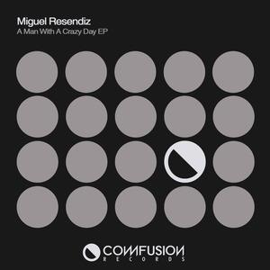MIGUEL RESENDIZ - A Man With A Crazy Dream