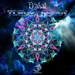 EKAHAL - Tribal Drugs
