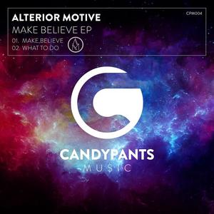 ALTERIOR MOTIVE - Make Believe EP