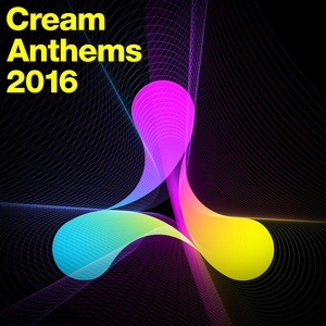 VARIOUS - Cream Anthems 2016 (unmixed tracks)