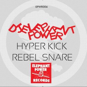 DJ ELEPHANT POWER - Hyper Kick/Rebel Snare