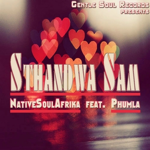 NATIVESOULAFRIKA feat PHUMLA - Sthandwa Sam