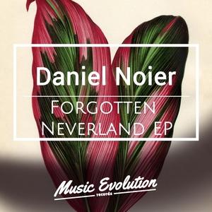 DANIEL NOIER - Forgotten Neverland EP