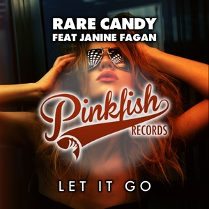 RARE CANDY feat JANINE FAGAN - Let It Go