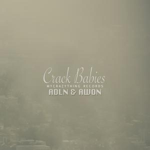 ADLN/AWON - Crack Babies