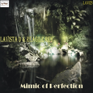LAVISTA D/REAGILE REY - Mimic Of Perfection