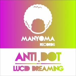 ANTI.DOT - Lucid Dreaming