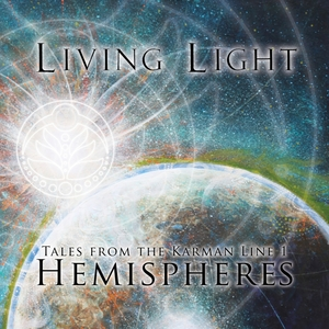 LIVING LIGHT - Tales From The Karman Line 1 (Hemispheres)