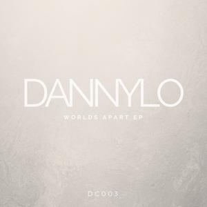 DANNYLO - Worlds Apart EP